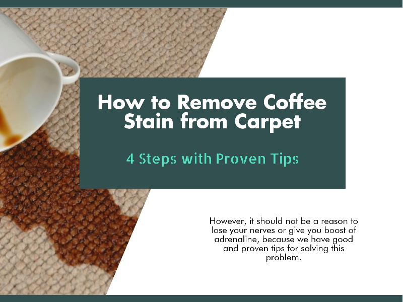 How To Remove Coffee Stains >> How To Remove Coffee Stains From Carpet 4 Steps With Proven Tips