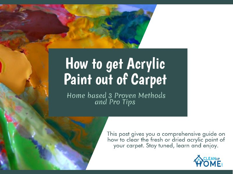How to get acrylic paint out of_carpet