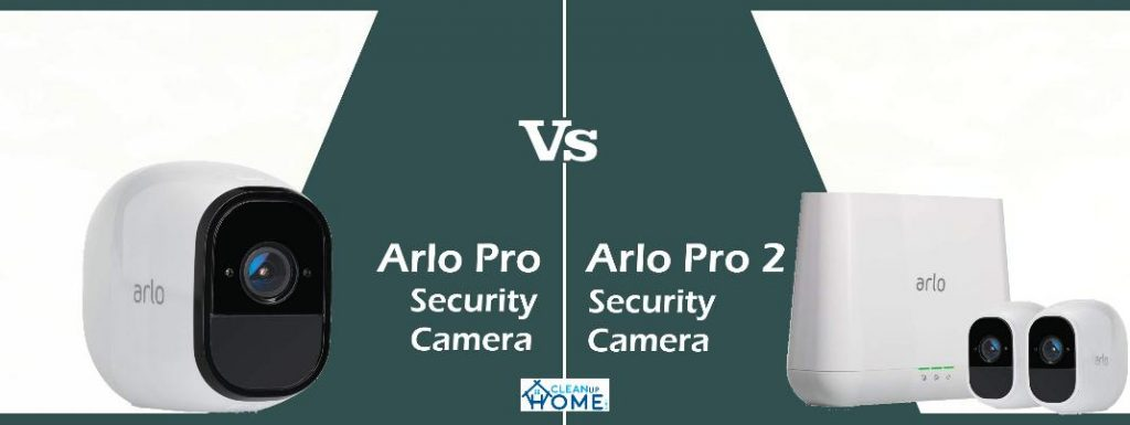 Arlo Pro Vs Arlo Pro 2 Review and Comparison